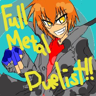 Full Metal Duelist!!